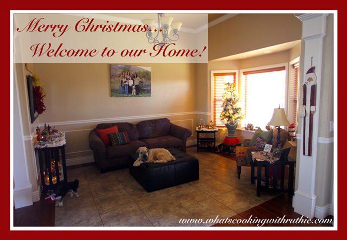 Merry Christmas... Welcome to our Home! by whatscookingwithruthie.com