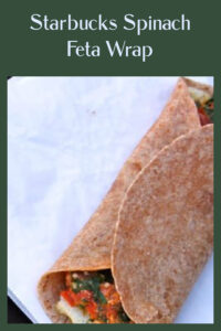 Our Starbucks Spinach Feta Wrap (copycat recipe) is so good, I'm completely addicted! All you need is egg whites, feta cheese, spinach, tomatoes, and a tortilla to make this fabulous wrap.    cookingwithruthie.com #starbucks #breakfastwrap #spinach #feta #wrap