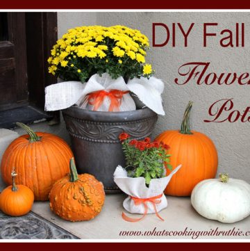 DIY Fall Flower Pots by whatscookingwithruthie.com