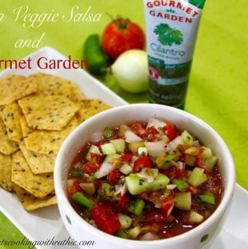Garden Veggie Salsa and Gourmet Garden by whatscookingwithruthie.com
