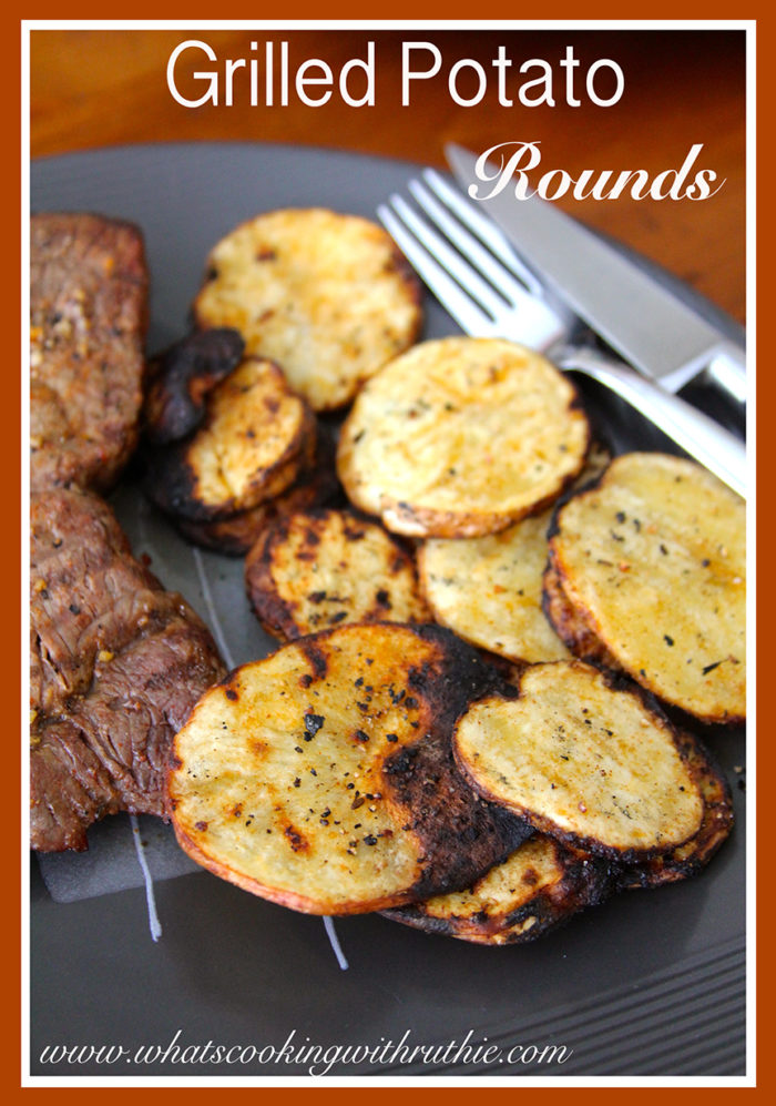 Grilled Potato Rounds by whatscookingwithruthie.com