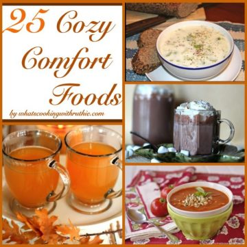 25 Cozy Comfort Foods by whatscookingwithruthie.com