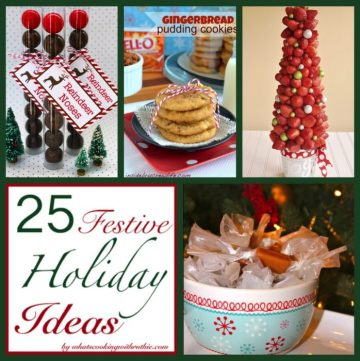 25 Festive Holiday Ideas by whatscookingwithruthie.com