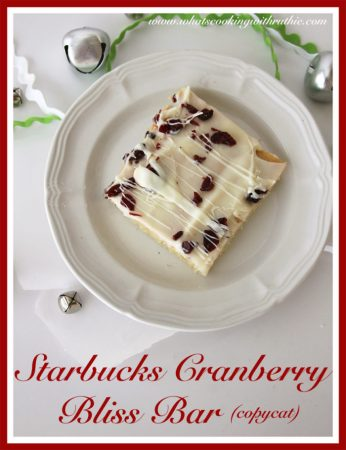 Starbucks Cranberry Bliss Bar by whatscookingwithruthie.com