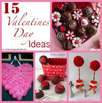 15 Valentines Day Ideas by whatscookingwithruthie.com
