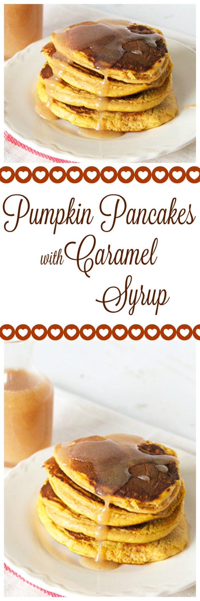 Pumpkin Pancakes with Caramel Syrup on www.cookingwithruthie.com will rock your world!  You've just gotta try them try this fall!