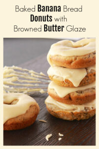 Baked Banana Bread Donuts with Browned Butter Glaze have a delicate crumb, the flavor of banana bread, and the brown butter frosting gives the perfect finish! These banana bread donuts were an original creation by Ruthie in 2014 and have been one of our all time top posts. You will LOVE them! || cookingwithruthie.com #bananabread #bakeddonuts #donuts #butterglaze