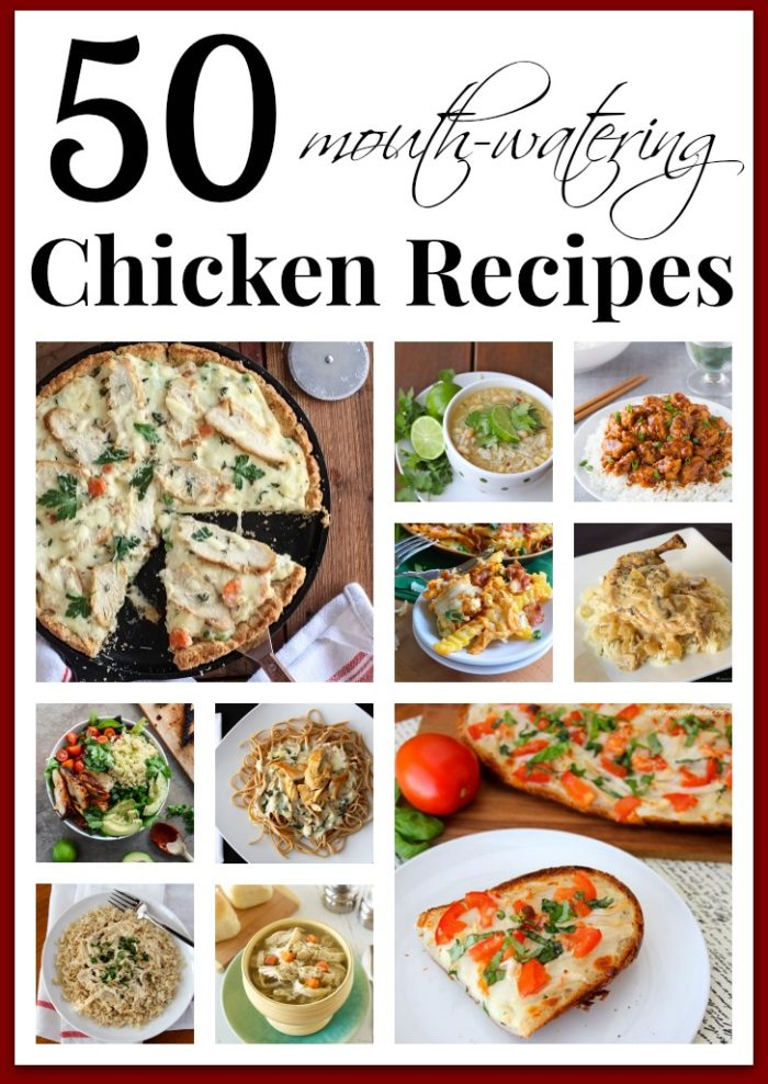 50 mouth-watering Chicken Recipes by www.whatscookingwithruthie.com