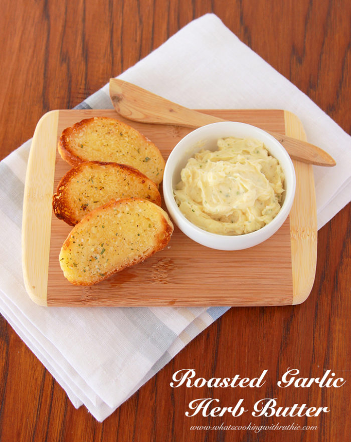 Roasted Garlic Herb Butter by www.whatscookingwithruthie.com