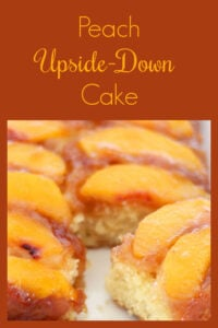Our Peach Upside-Down Cake is a tried and true peaches baking recipe! Peaches upside down cake using canned peaches is ready to bake in just a few simple steps. || cookingwithruthie.com #upsidedowncake #peaches #dessert #eatcake