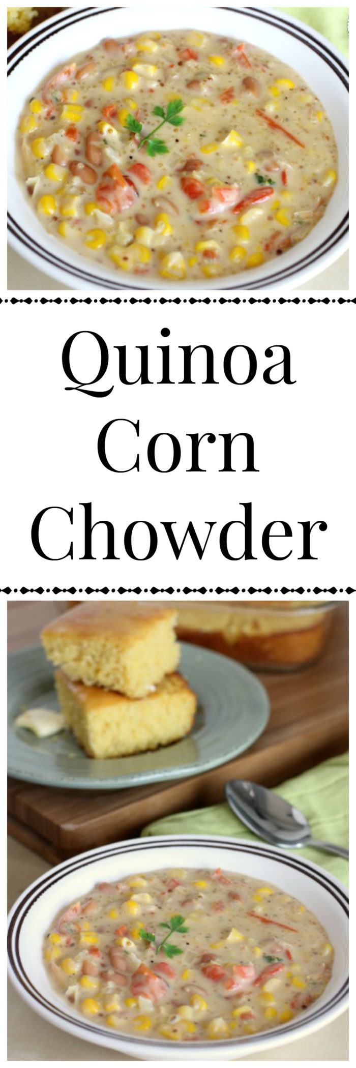 Quinoa Corn Chowder on www.cookingwithruthie.com will warm your hearts, minds, and spirits this winter.