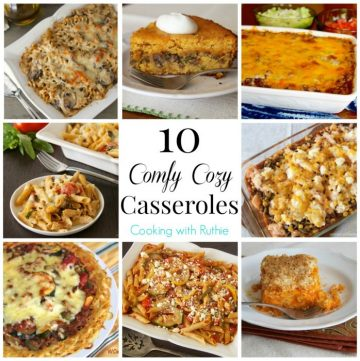 10 Comfy Cozy Casseroles to keep your family full and happy all winter! www.cookingwithruthie.com @foodiebyglam #spon