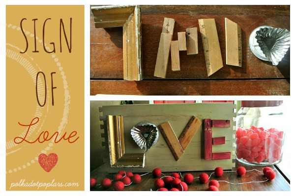 Sign of Love is an adorable DIY craft for your house this #valenitnes by www.polkadotpoplars.com on www.cookingwithruthie.com #craft #DIY