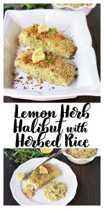 Lemon Herb Halibut with Herbed Rice on www.cookingwithruthie.com is a quick and easy dinner solution!