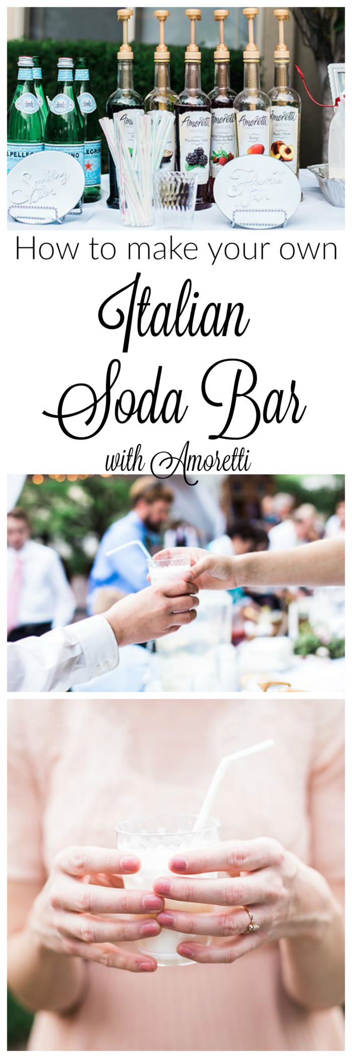 Italian Soda Bar with Amoretti is the perfect way to celebrate any event in your life!