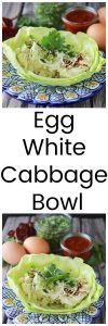 Egg White Cabbage Bowl is a power breakfast or lunch! www.cookingwithruthie.com