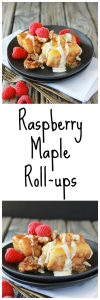 Raspberry Maple Roll-ups the perfect brunch for your sweeties! www.cookingwithruthie.com