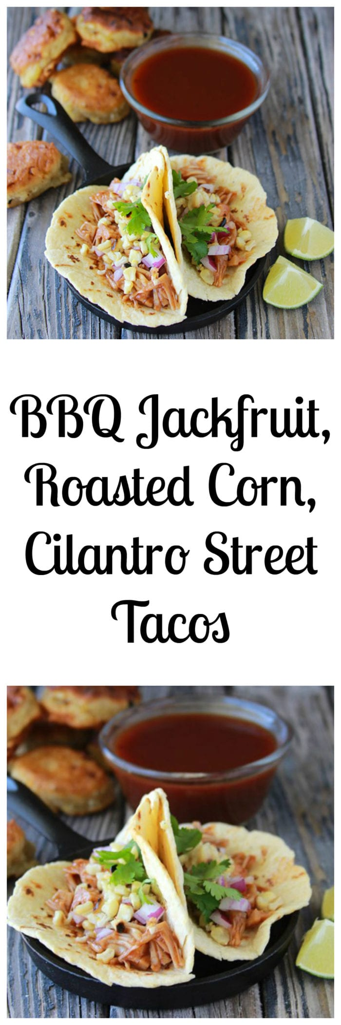 BBQ Jackfruit, Roasted Corn, Cilantro Street Tacos are so good you'll never guess they're vegan! www.cookingwithruthie.com