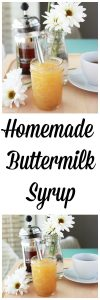 Homemade Buttermilk Syrup Recipe will make you infamous at the breakfast table! www.cookingwithruthie.com