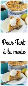 Pear Tart à la mode Recipe is a beautiful dessert that will bring a smile to every person at your table! www.cookingwithruthie.com