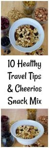 10 Healthy Travel Tips & Cheerios Snack Mix to keep you fit and fueled on all of your adventures! www.cookingwithruthie.com