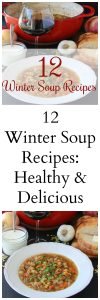 12 Winter Soup Recipes: Healthy & Delicious! It's that time of year when we just want to stay cozy and warm indoors! by cookingwithruthie.com