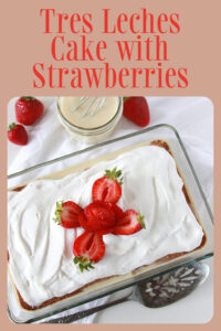 Our Tres Leches Cake with Strawberries Recipe is a classic recipe made easy with a cake mix, three varieties of milk (condensed milk, evaporated milk and half and half), and then overnight in the fridge! #treslechescake #cakerecipe