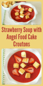 Our Strawberry Soup with Angel Food Cake Croutons Recipe is a refreshingly lovely appetizer or dessert! Today's strawberry soup with cake croutons will impress every guest at your summer soiree. Our soup is made with strawberries, ice, sigar and a premade angel cake. So simple! cookingwithruthie.com #dessertrecipe #strawberryrecipe #angelcake